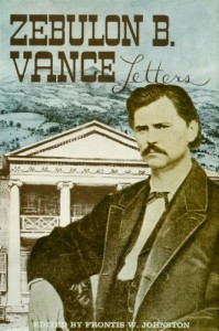 The Letters of Zebulon Vance. Edited by Frontis Johnston.
